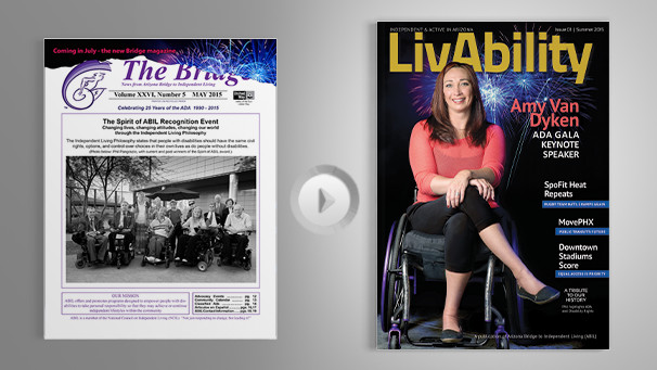 Comparison of old newsletter vs. the new magazine. The Bridge Newsletter on the left and LivAbility Magazine on the right.