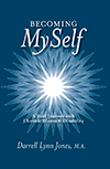 Book: Becoming myself. A soul journey with chronic illness and disability. Darrell Lynn Jones, M.A.