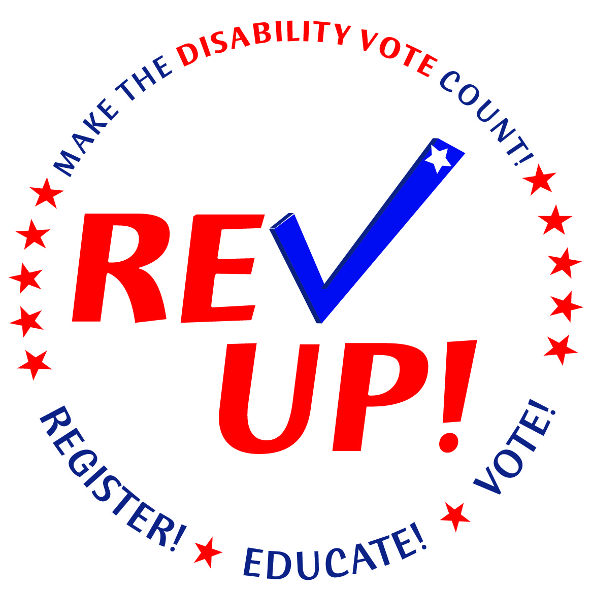 Make the disability vote count! Revup! Register! Educate! Vote!