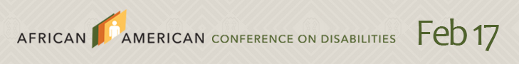African American Conference on Disabilities, February 17th, 2017