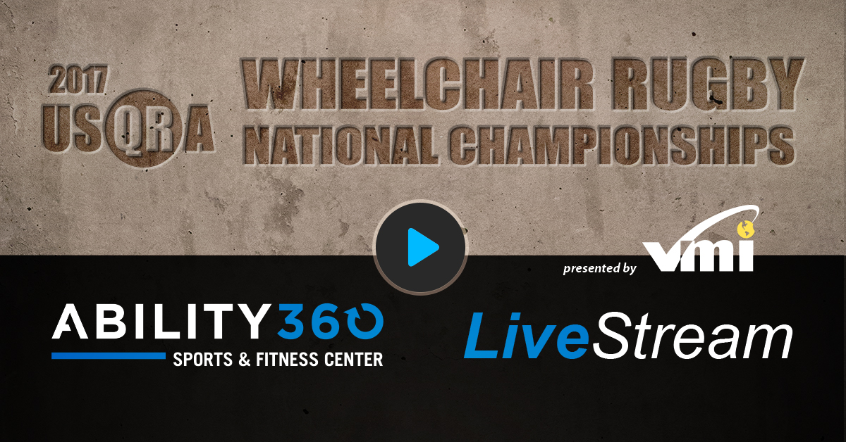 2017 USQRA Wheelchair Rugby National Championships, Ability360 Sports and Fitness Center, Live Stream