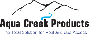 Aqua Creek Products, the total solution for pool and spa access