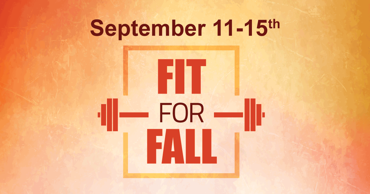 September 11 through the 15. Fit for Fall.