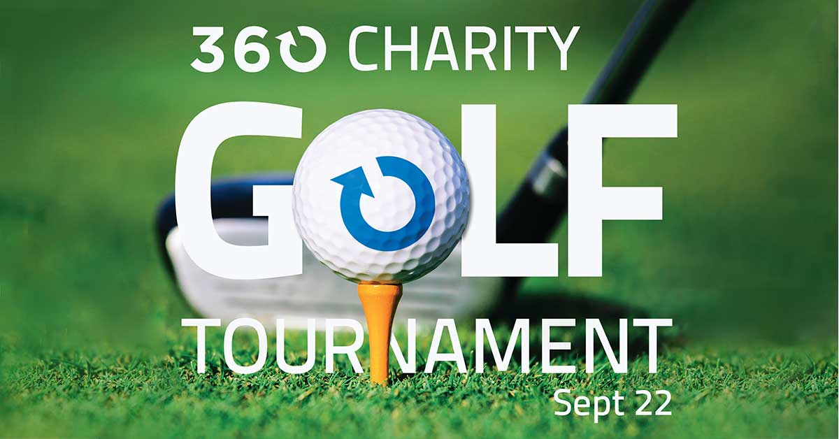 360 Charity Golf Tournament, September 22.