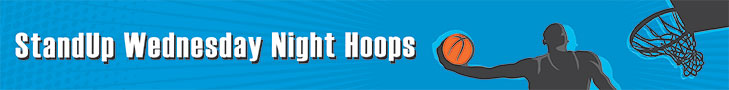 Stand Up Wednesday Night Hoops. Click image to visit page.