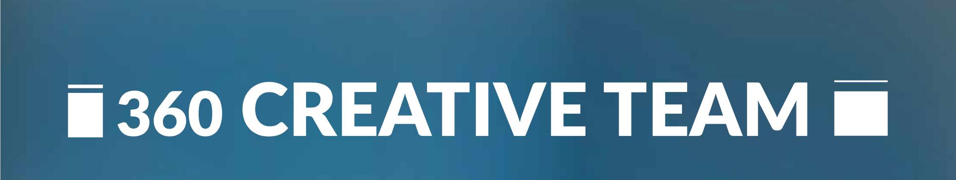 360 CREATIVE TEAM