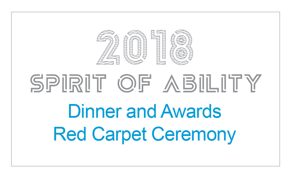 2018 Spirit of Ability Dinner and Awards Red Carpet Ceremony