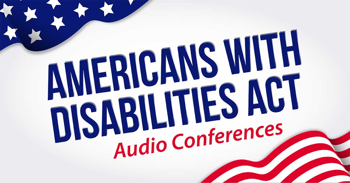 Americans with Disabilities Act, Audio and Webinar Conferences
