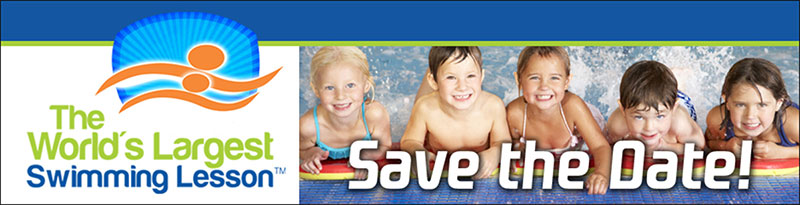 The World's Largest Swimming Lesson. Save the Date!
