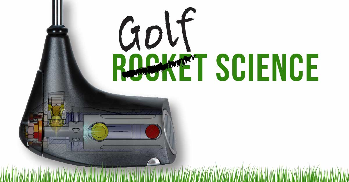 "You can see the head of a golf club and the inner mechanical workings of it. Text reads ""Rocket Science"" but ""Rocket"" has a slash through it. Instead it says ""Golf Science"""