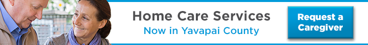 Home Care Services, now in Yavapai County. click to learn more about requesting a Caregiver.