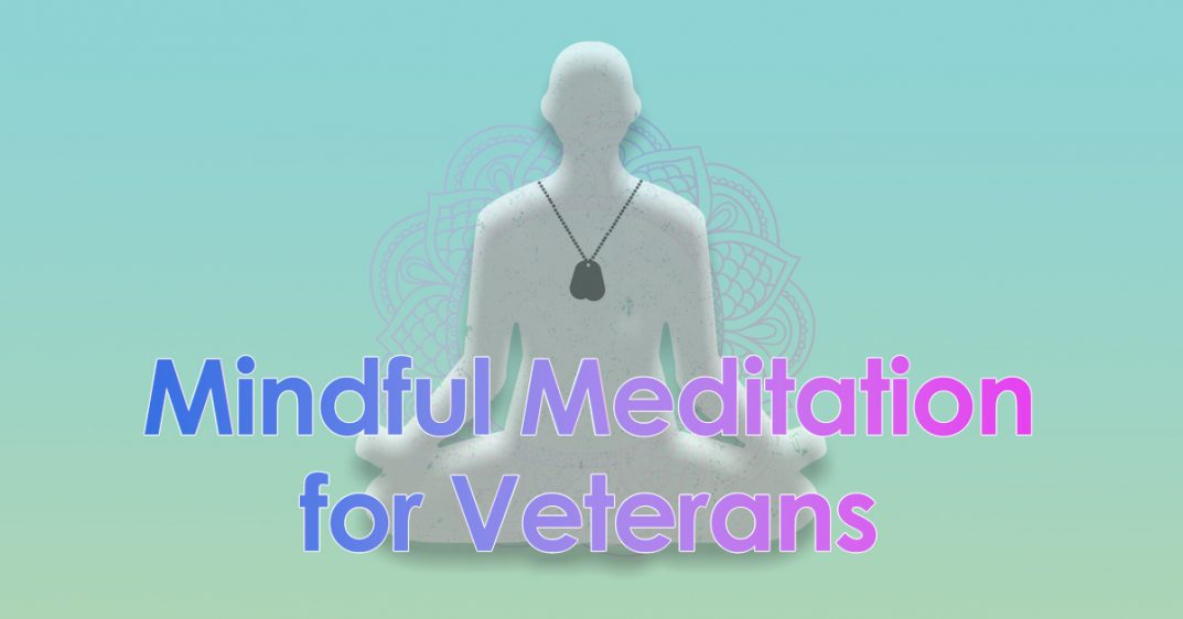 Mindful Meditation for Veterans