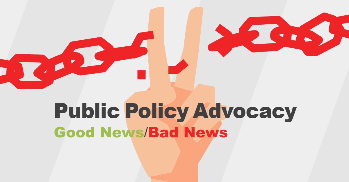 Public Policy Advocacy: Good News and Bad News