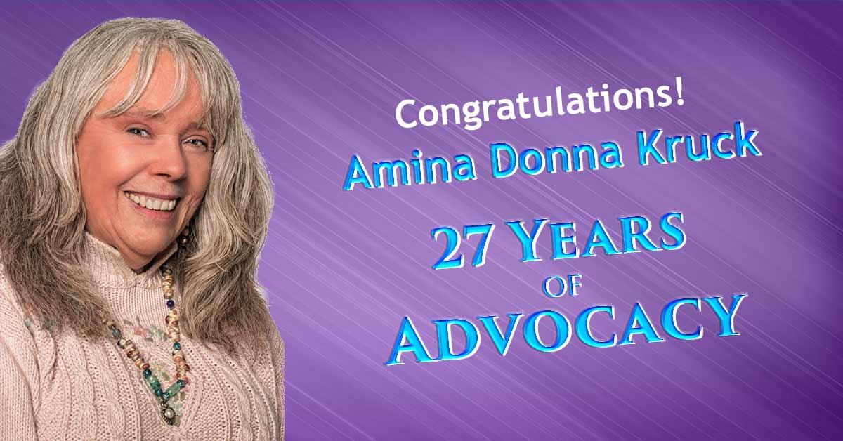 Amina Donna Kruck, 27 Years of Advocacy