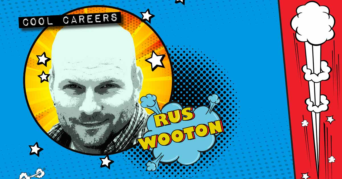 Cool Careers. Rus Wooton. There is an illustration headshot of Rus. The background has stars, exploding clouds and a halftone pattern.