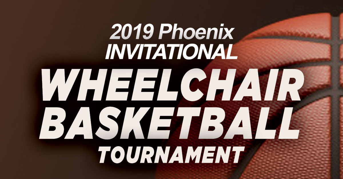 2019 Phoenix Invitational Wheelchair Basketball Tournament