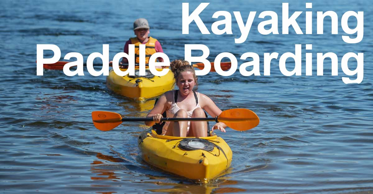 Kayaking and Paddle Boarding