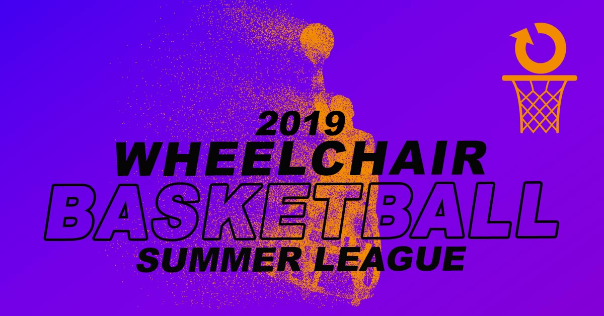 2019 Wheelchair Basketball Summer League