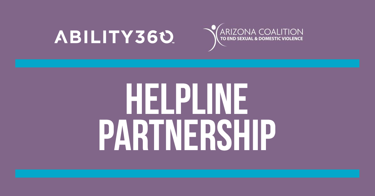 Ability360, Arizona Coalition to end sexual and domestic violence, Helpline partnership