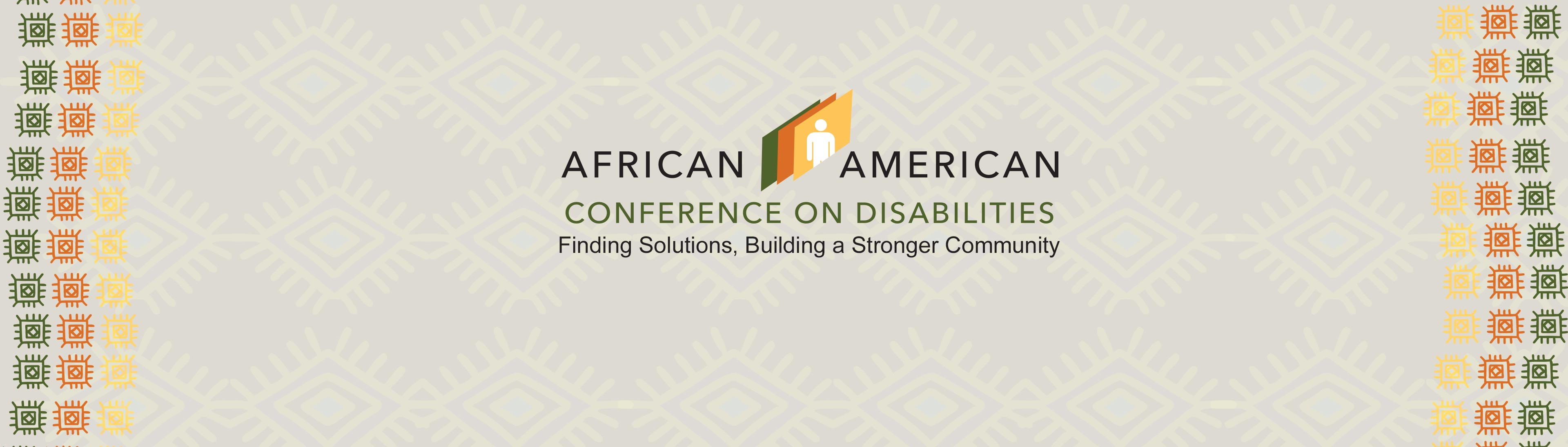 African American Conference on Disabilities, Finding Solutions, Building a Stronger Community