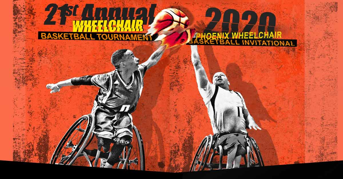21st Annual Wheelchair Basketball Tournament and the 2020 Phoenix Wheelchair Basketball Invitational
