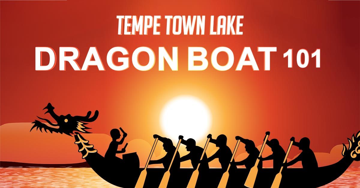 Tempe Town Lake, Dragon Boat 101