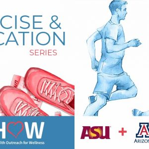 S.H.O.W. Student Health Outreach for Wellness, Exercise and Education Series, Arizona State University, University of Arizona, Northern Arizona University