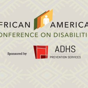 African American Conference on Disabilities, Sponsored by ADHS Prevention Services