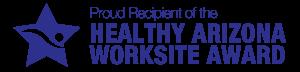 Proud Recipient of the Healthy Arizona Worksite Award