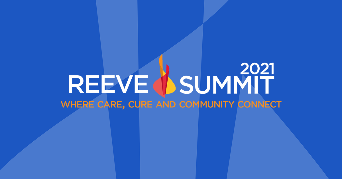 Reeve Summit 2021 Where Care, Cure and Community Connect
