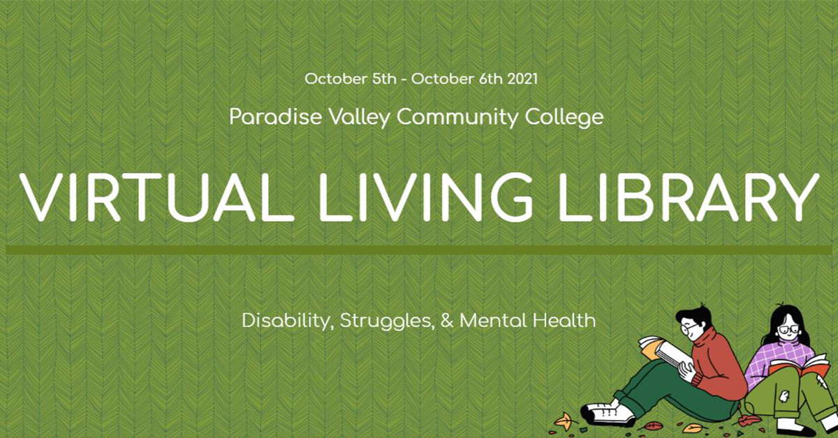 October 5th - October 6th, 2021. Paradise Valley Community College Virtual Living Library. Disability, struggles, and mental health. Illustration, man an woman sitting on the ground while reading books.